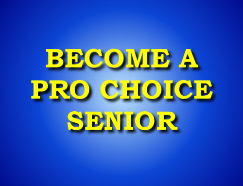 BECOME A PRO CHOICE SENIOR